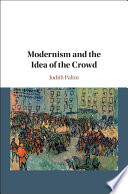 Modernism and the Idea of the Crowd