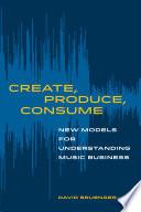 Create  Produce  Consume