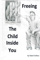 Freeing the Child Inside You