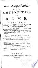 Romae Antiquae Notitia Or The Antiquities Of Rome