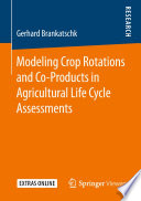 Modeling Crop Rotations and Co Products in Agricultural Life Cycle Assessments