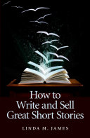 How To Write And Sell Great Short Stories