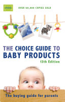 The Choice Guide to Baby Products ebook