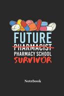 Future Pharmacist Pharmacy School Survivor Notebook