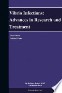 Vibrio Infections Advances In Research And Treatment 2011 Edition Book PDF
