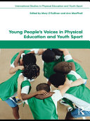 Young People s Voices in Physical Education and Youth Sport