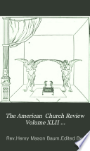 The American Church Review Volume Xlii July December 1883 Whole Number 151