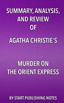 Summary  Analysis  and Review of Agatha Christie s Murder on the Orient Express Book