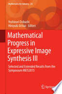 Mathematical Progress in Expressive Image Synthesis III Selected and Extended Results from the Symposium MEIS2015