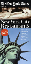 The New York Times Guide to New York City Restaurants 2004 Book PDF
