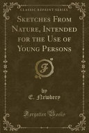 Sketches from Nature, Intended for the Use of Young Persons (Classic Reprint)