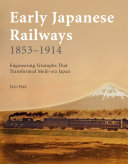 Early Japanese Railways 1853 1914