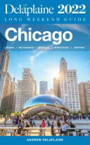 Chicago   The Delaplaine 2022 Long Weekend Guide