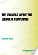 """The 100 Most Important Chemical Compounds: A Reference Guide"" by Richard L. Myers"
