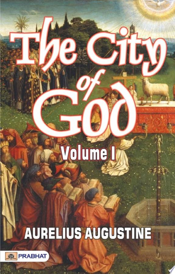 The City of God, Volume I