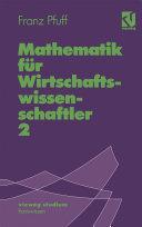 Mathematik für Wirtschaftswissenschaftler 2
