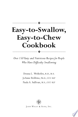 Download Easy-to-Swallow, Easy-to-Chew Cookbook Free Books - Dlebooks.net