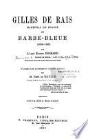 Gilles de Rais, Maréchal de France dit Barbe-Bleue (1404-1440)