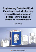 Pdf Engineering Disturbed Rock Mass Structural Mechanics: Stress Disturbance and Freeze-Thaw on Rock Structure Deterioration Telecharger