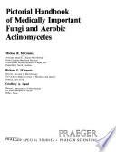Pictorial Handbook of Medically Important Fungi and Aerobic Actinomycetes
