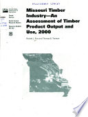 Missouri Timber Industry  an Assessment of Timber Product Output and Use      Book