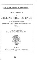 The Works of William Shakespeare in Reduced Facsimile from the Famous Folio Edition of 1623