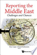 Reporting The Middle East  Challenges And Chances