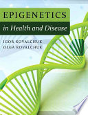 Epigenetics in Health and Disease
