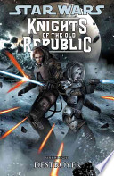 Star Wars: Knights of the Old Republic Volume 8 -- Destroyer