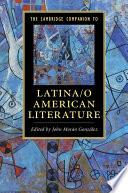 The Cambridge Companion To Latina O American Literature