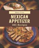 365 Mexican Appetizer Recipes Pdf/ePub eBook