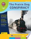 The Prairie Dog Conspiracy  Novel Study
