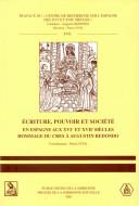 Ecriture, pouvoir et société en Espagne aux XVIe et XVIIe siècles