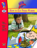 How to Eat Fried Worms Lit Link Gr. 4-6