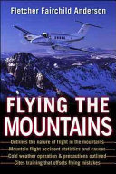 Flying the Mountains   A Training Manual for Flying Single Engine Aircraft