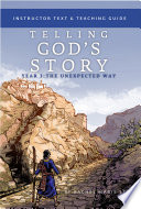 Telling God's Story, Year Three: The Unexpected Way: Instructor Text & Teaching Guide  , Volume 3
