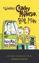 The Adventures of Crawley Mcpherson, Bug Man