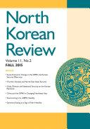 North Korean Review, Vol. 11, No. 2 (Fall 2015)