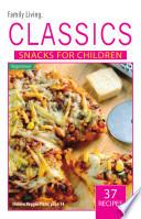 Family Living Classics Snacks for Children  Vegetarian