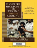 Flavorful Shortcuts To Indian Pakistani Cooking