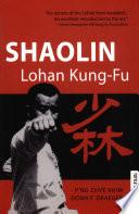"""Shaolin Lohan Kung-Fu"" by P'ng Chye Khim, Donn F. Draeger"
