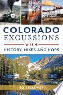 Colorado Excursions with History, Hikes and Hops