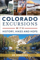Colorado Excursions with History  Hikes and Hops