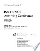 Final Program and Proceedings of IS & T's 2004 Archiving Conference