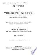 Notes on the Gospel of Luke: Explanatory and Practical