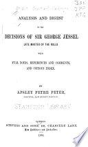 Analysis and Digest of the Decisions of Sir George Jessel, Late Master of the Rolls