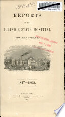 Reports of the Illinois State Hospital for the Insane  1847 1862