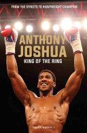 Anthony Joshua - King of the Ring Pdf/ePub eBook