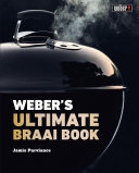 Weber   s Ultimate Braai Book Book