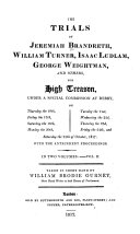 The trials of Jeremiah Brandreth, William Turner, Isaac ...